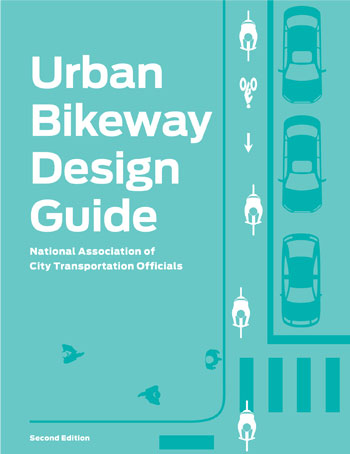 NACTO Urban Bikeway Design Guide, 2nd Edition / Island Press