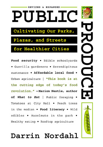 Public Produce: Cultivating Our Parks, Plazas, and Streets for Healthier Cities / Island Press