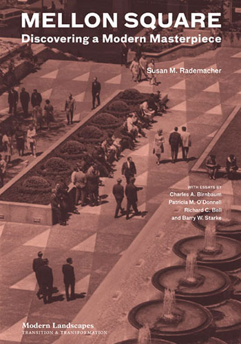 Mellon Square: Discovering a Modern Masterpiece  / Princeton Architectural Press