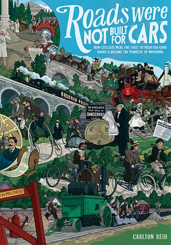 """Roads Were Not Built for Cars"" by Carlton Reid / Island Press"