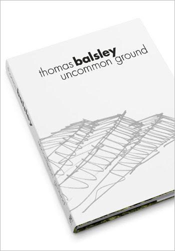 Thomas Balsley Uncommon Ground / ORO Editions