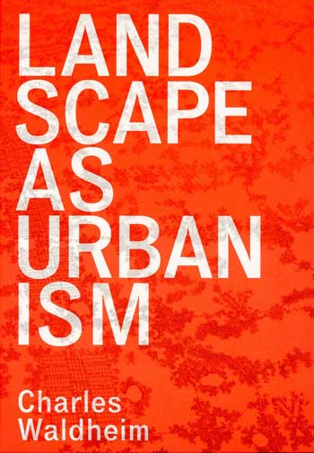 Landscape as Urbanism / Princeton University Press