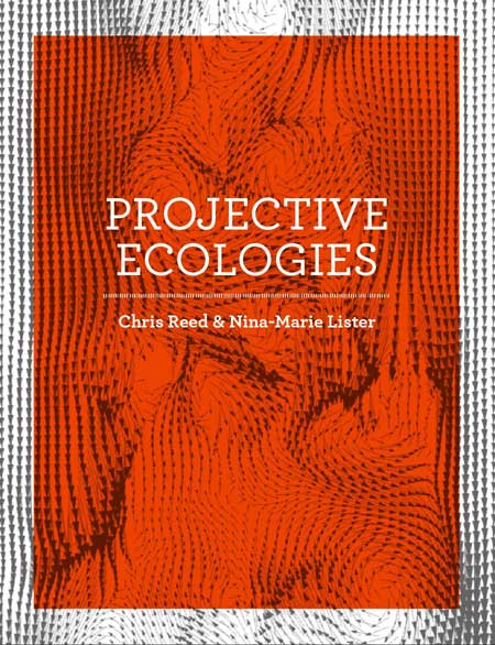 Projective Ecologies / Harvard University Press