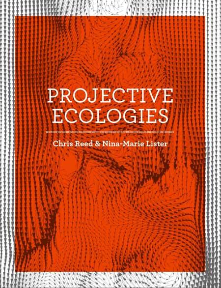 Projective Ecologies / Harvard University Press