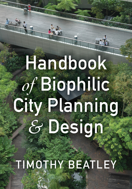 Handbook Of Biophilic City Planning And Design