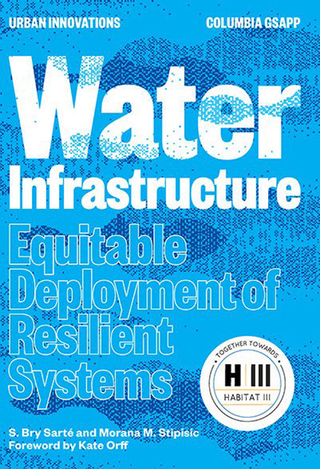 Water Infrastructure / Columbia University Press